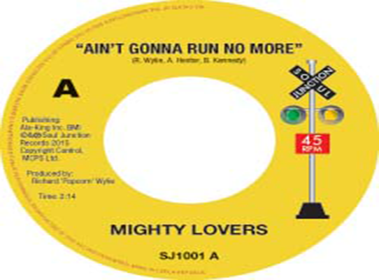Mighty Lovers - Ain't Gonna Run No More